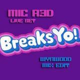 BREAKS YO 2 ( LIVE SET TSL WYNWOOD FL ) MIC R3D