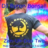DJ Byron Bonsall - Zan-Uh-Doo Two: Music from Flagging in the Park 5-12-13