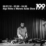 08/07/18 - Algo Ritmo x Moreno Acido Show #2