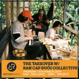 The Takeover w/ Rắn Cạp Đuôi Collective 14th March 2019
