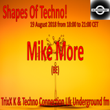 Mike More  - Shapes Of Techno! (19) by TrixX K and Techno Connection UK Underground fm!