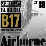 #Dutch #EDM #DJ #B17's #AIRBORNE 19 #Progressive #Basshouse #Electrohouse #Future @Housebeats.FM