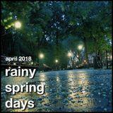 April 2018, Mix 1 - Rainy Spring Days