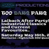 TOO DARQ PARQ DJ DarQ Set 2 (Saturday May 16th 2015) At Nocturne