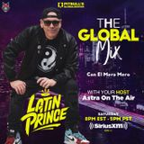 "DJ LATIN PRINCE ""The Global Mix"" With Your Host: Astra On The Air ""Globalization"" (04/11/2020)"