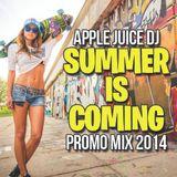 Apple Juice DJ - Summer Is Coming (Promo Mix 2014)