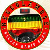 REGGOLAMOSE Reggae Radio Show! 12/10/2019