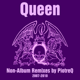 Queen - Non-Album Remixes (2007-2010) (PiotreQ Remixes)
