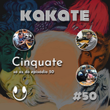 Kakate - EP 50 - Cinquate