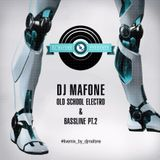 DJ Mafone - Old School Electro & Bassline Pt.2( Live Mix )
