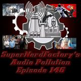 Audio Pollution: Episode 146 It sounds like Something is Leaking