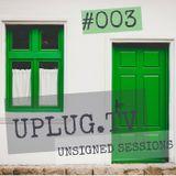 Uplug.TV | Unsigned Sessions | #003