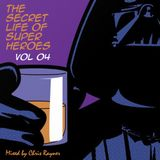 The Secret Life Of Super Heroes Volume 04 - Mixed by Chris Rayner