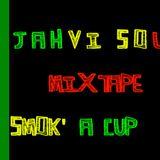 SmoK'  A Cup Mixtape - Jahvi Sound