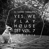 Yes We Play House Set Vol. 7 - June 2016
