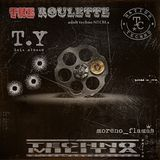 Recording A THE ROULETTE techno for adults NTCM.s T.Y & moreno_flamas