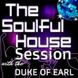 SOULFUL HOUSE SESSION II   THE DUKE OF EARL   JULY 15, 2014