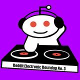 Reddit Electronic Roundup 08/07/2011