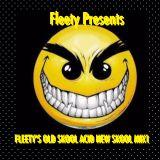 FLEETY'S OLD SKOOL ACID NEW SKOOL MIX1 MP3 DJ FLEETY 58:19 126bpmOld Skool 16/09/2015