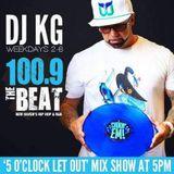 "Dj Kg 5 O'Clock ""Let Out Show"" Part  100.9 The Beat 09-21-16"