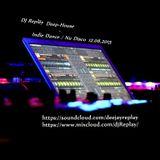 dj Repläy - Deep House / Indie Dance / Nu Disco 12.06.2015