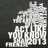 DJ Shan Frenzie - Act Like You Know (2013 Mixdown)