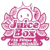 Juicebox Show #36 With Leuce Rhythms