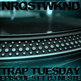 NRQSTWKND TRVP TUESDAY EP. 5 (2-23-16)