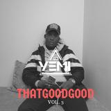 DJYEMI - #ThatGoodGood Vol.3 @DJ_YEMI