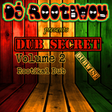 Dub Secret Vol. 2: Rootikal Dub