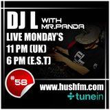 DJ L - HushFM - Episode #58 with MR.PANDA (Texas)