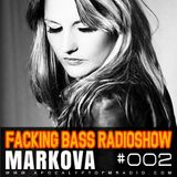 Markova - Facking Bass RadioShow Episode #002 (10.02.2015)