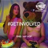 #GETINVOLVED023 - RnB HipHop