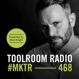 Toolroom Radio EP468 - Presented by Mark Knight