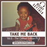 Take Me Back - Vol.8 - The Chillout Edition Pt.3 (Old School Hip-Hop & R'n'B) - @DJScyther