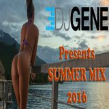 : DJ Gene : Presents Summer Mix 2016