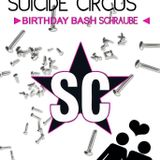 Schraube's Birthday Bash @Suicide Circus