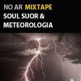 Soul Suor & Meteorologia