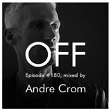 OFF Recordings podcast # 180: Andre Crom