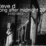 Steve D - Long After Midnight 2013 (21/07/2013)