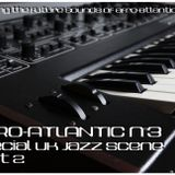 AFRO-ATLANTIC n°3 - Special UK Jazz scene Part 2 (Back2Back FM)