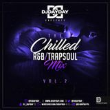 @DJDAYDAY_ / The Chilled R&B - Trapsoul Mix Vol 2