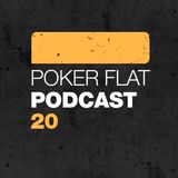 Poker Flat Podcast #20