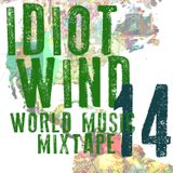 Idiot Wind World Music Mixtape #14