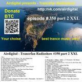 Airdigital - Trancefan Radioshow #350 part 2 XXL 2018-05-24
