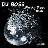DJ BOSS Funky Disco House Vol.11
