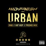 Kid Fresh Presents... UrbanPromoMix