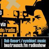 beatrausch.fm radioshow #009 // Dub Resort*Live (Symbiont Music)