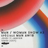 MAN / WOMAN Show #3 - Spéciale MAN AW18 avec Gauthier Borsarello