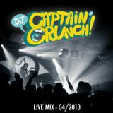 LIVE MIX 04/2013 - DJ CAPTAIN CRUNCH